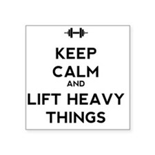 "Keep Calm and Lift Heavy Th Square Sticker 3"" x 3"""