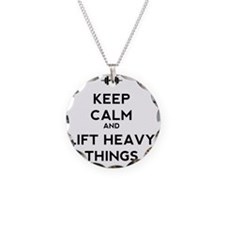 Keep Calm and Lift Heavy Thi Necklace