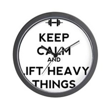 Keep Calm and Lift Heavy Things Wall Clock