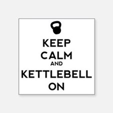 "Keep Calm and Kettlebell On Square Sticker 3"" x 3"""