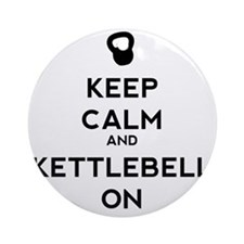 Keep Calm and Kettlebell On Round Ornament