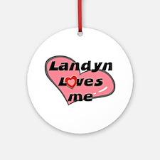 landyn loves me  Ornament (Round)