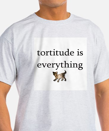 Tortitude is everything T-Shirt