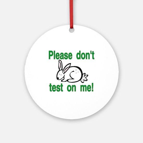 stop animal testing bunny Round Ornament