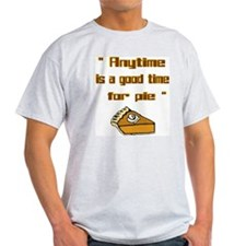 GOOD TIME FOR PIE T-Shirt