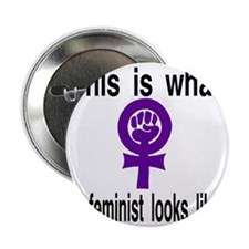 """This is what a feminist looks like pu 2.25"""" Button"""