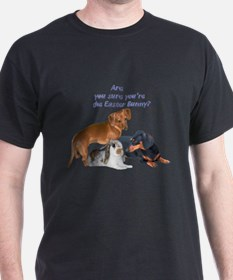 Are you the Easter Bunny Dogs T-Shirt