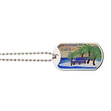 Camper Home is where we park it Dog Tags
