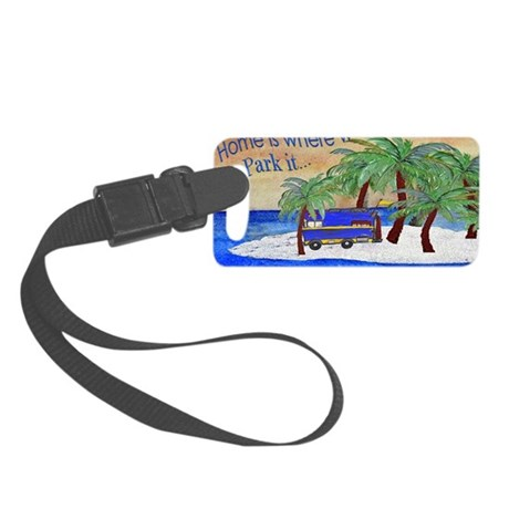 Camper Home is where we park it Small Luggage Tag