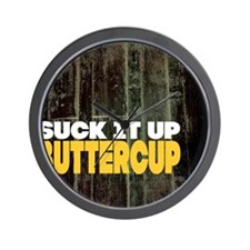Suck it Up Buttercup Poster Wall Clock