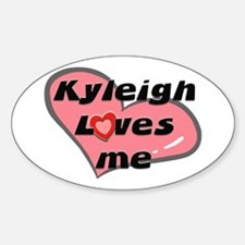 kyleigh loves me Oval Decal