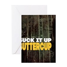 Suck it Up Buttercup Poster Greeting Card