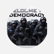 Welcome To Democracy Round Ornament