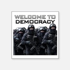 "Welcome To Democracy Square Sticker 3"" x 3"""