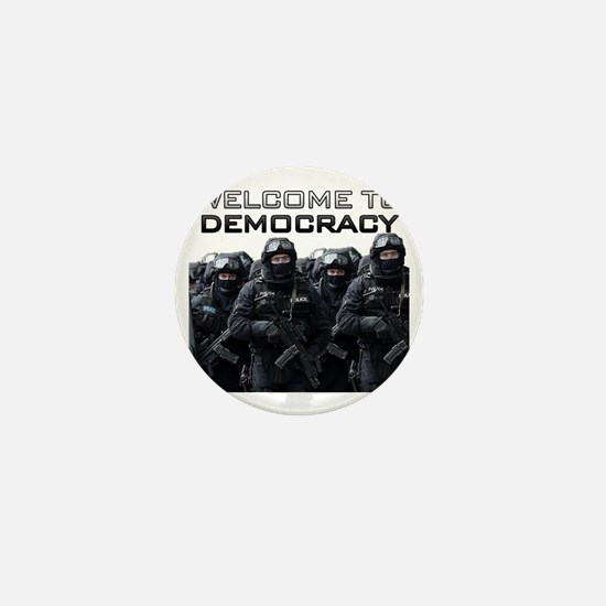 Welcome To Democracy Mini Button