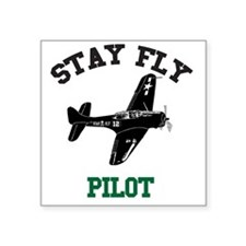 """STAY FLY PILOT Square Sticker 3"""" x 3"""""""