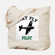 STAY FLY PILOT Tote Bag