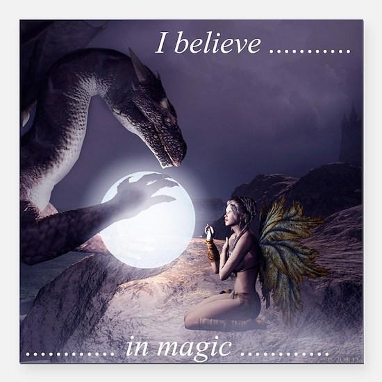 """I believe in Magic (v1a) Square Car Magnet 3"""" x 3"""""""