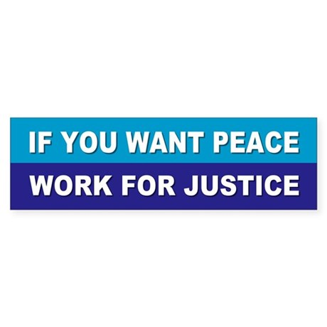 PEACE JUSTICE Bumper Sticker