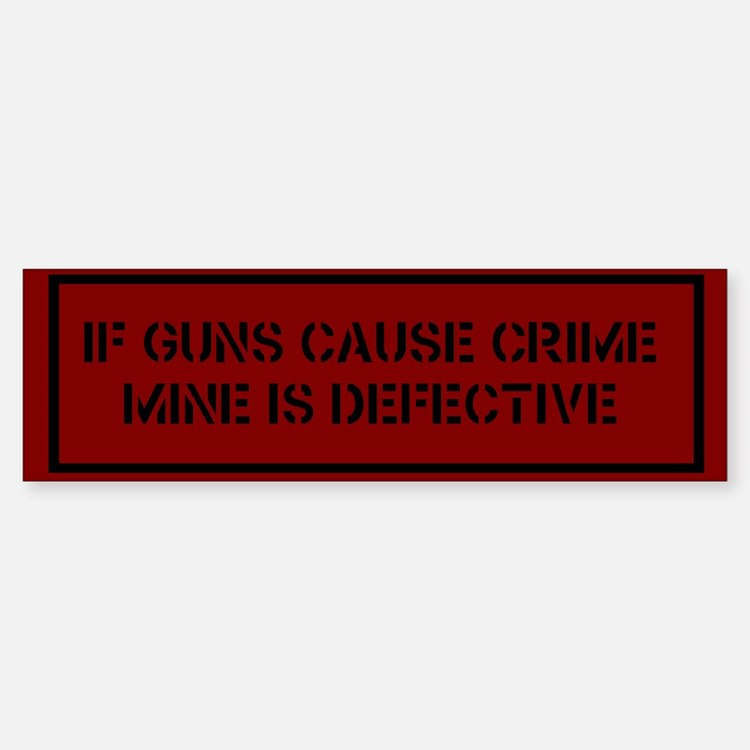 If Guns Cause Crime Bumper Bumper Bumper Sticker
