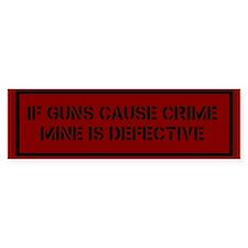 If Guns Cause Crime Bumper Car Sticker