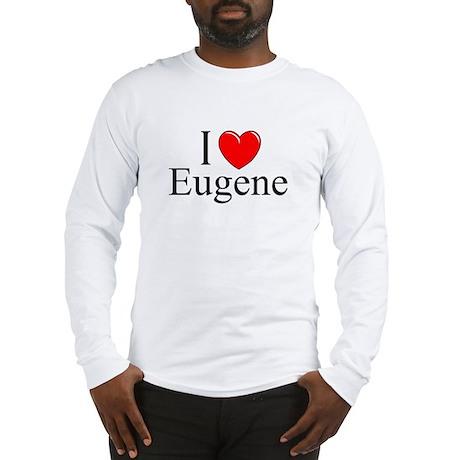 """""""I Love Eugene"""" Long Sleeve T-Shirt"""