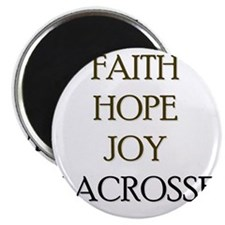 FAITH HOPE JOY LACROSSE Magnet