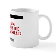I Aim For The Genitals Mug