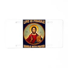 FRAGILE PRAYER Aluminum License Plate
