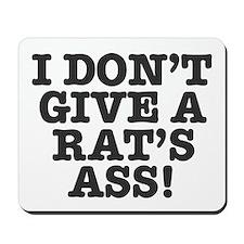 GIVE A RATS ASS Mousepad