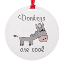 Donkeys are Cool Ornament