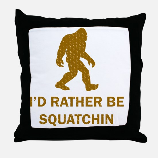 Id Rather Be Squatchin Throw Pillow