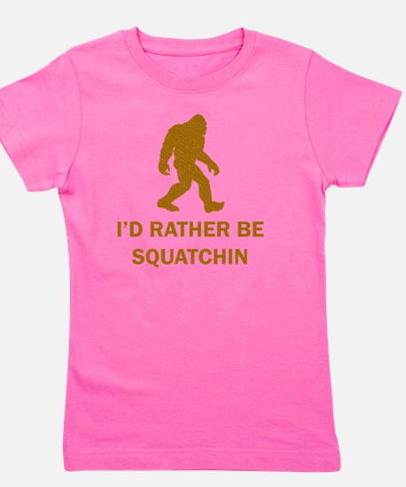 Id Rather Be Squatchin Girl's Tee