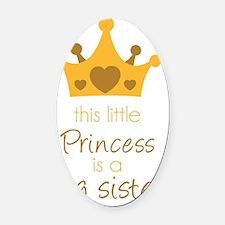 this litte princess4 Oval Car Magnet