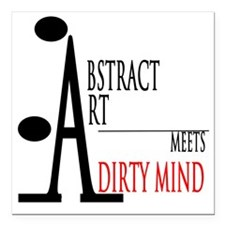 """Dirty Mind Abstract Art Square Car Magnet 3"""" x 3"""""""