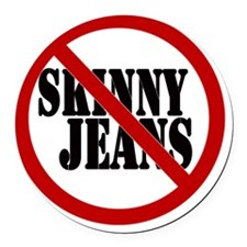 No to Skinny Jeans Round Car Magnet