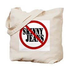No to Skinny Jeans Tote Bag