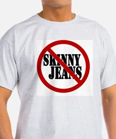 No to Skinny Jeans T-Shirt