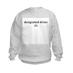 Designated Driver :( Sweatshirt