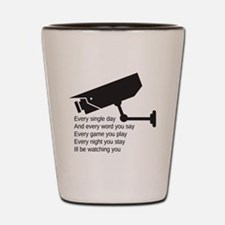 Watching You Shot Glass