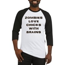 Zombies love chicks with brains Baseball Jersey