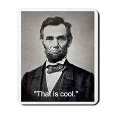 """Abe Lincoln """"That is cool."""" Mousepad"""