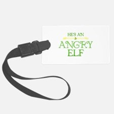 He's an Angry Elf Luggage Tag