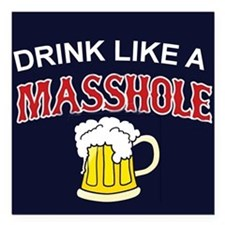 "Drink Like A Masshole Square Car Magnet 3"" x 3"""