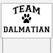 Team Dalmatian Yard Sign
