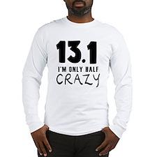 I'm only Half Crazy Long Sleeve T-Shirt