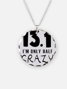 I'm only Half Crazy Necklace