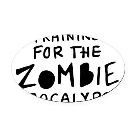 Training for the Zombie Apocalypse Oval Car Magnet