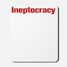 Ineptocracy2W Mousepad