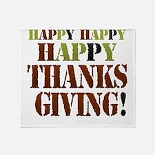 Happy Happy Happy Thanksgiving Throw Blanket